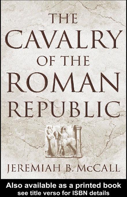 The Cavalry of the Roman Republic EB9780203996614