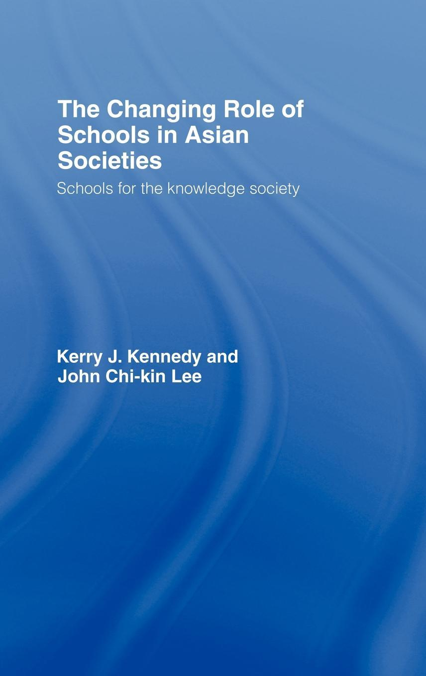The Changing Role of Schools in Asian Societies EB9780203937594