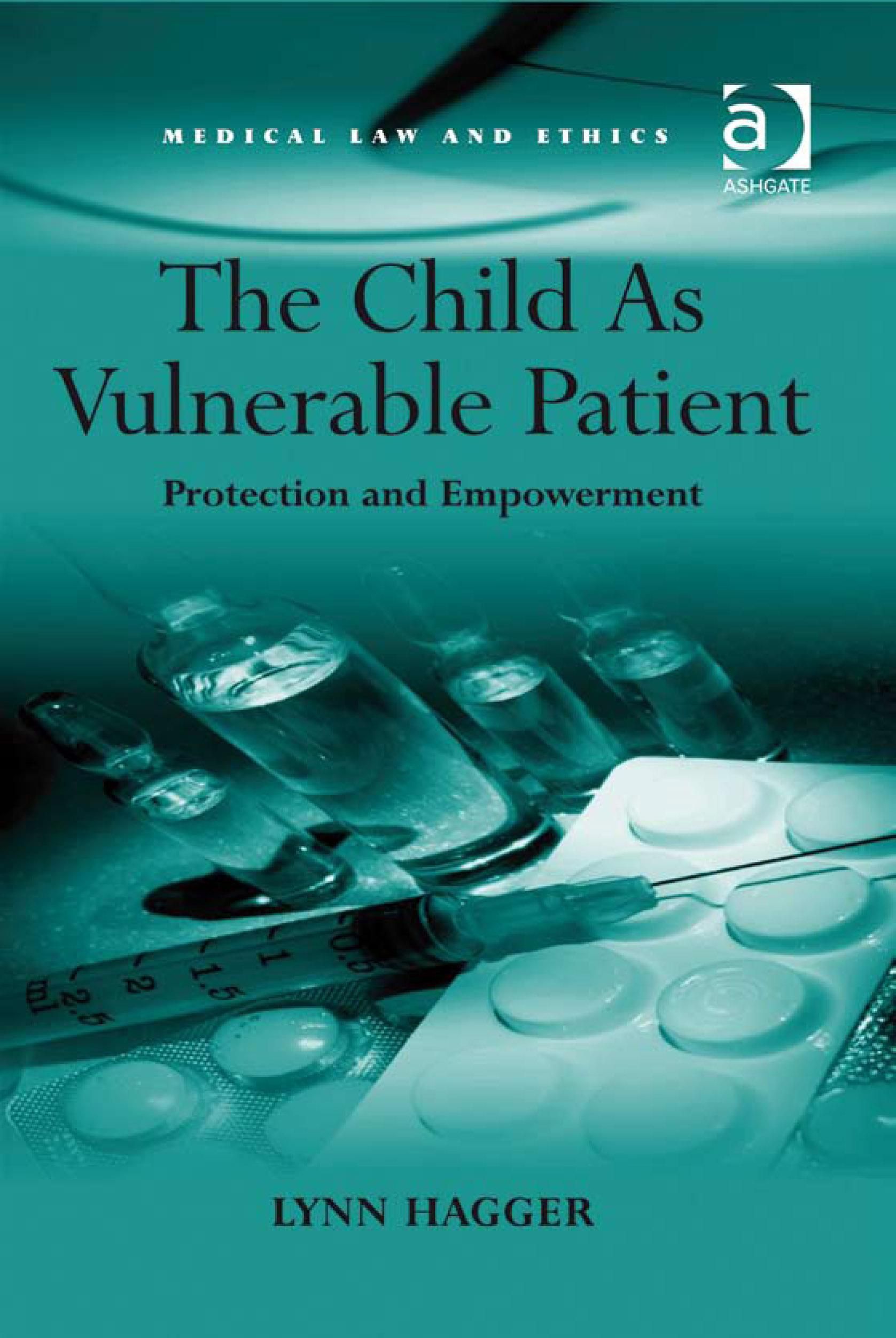 The Child As Vulnerable Patient: Protection and Empowerment EB9780754691297