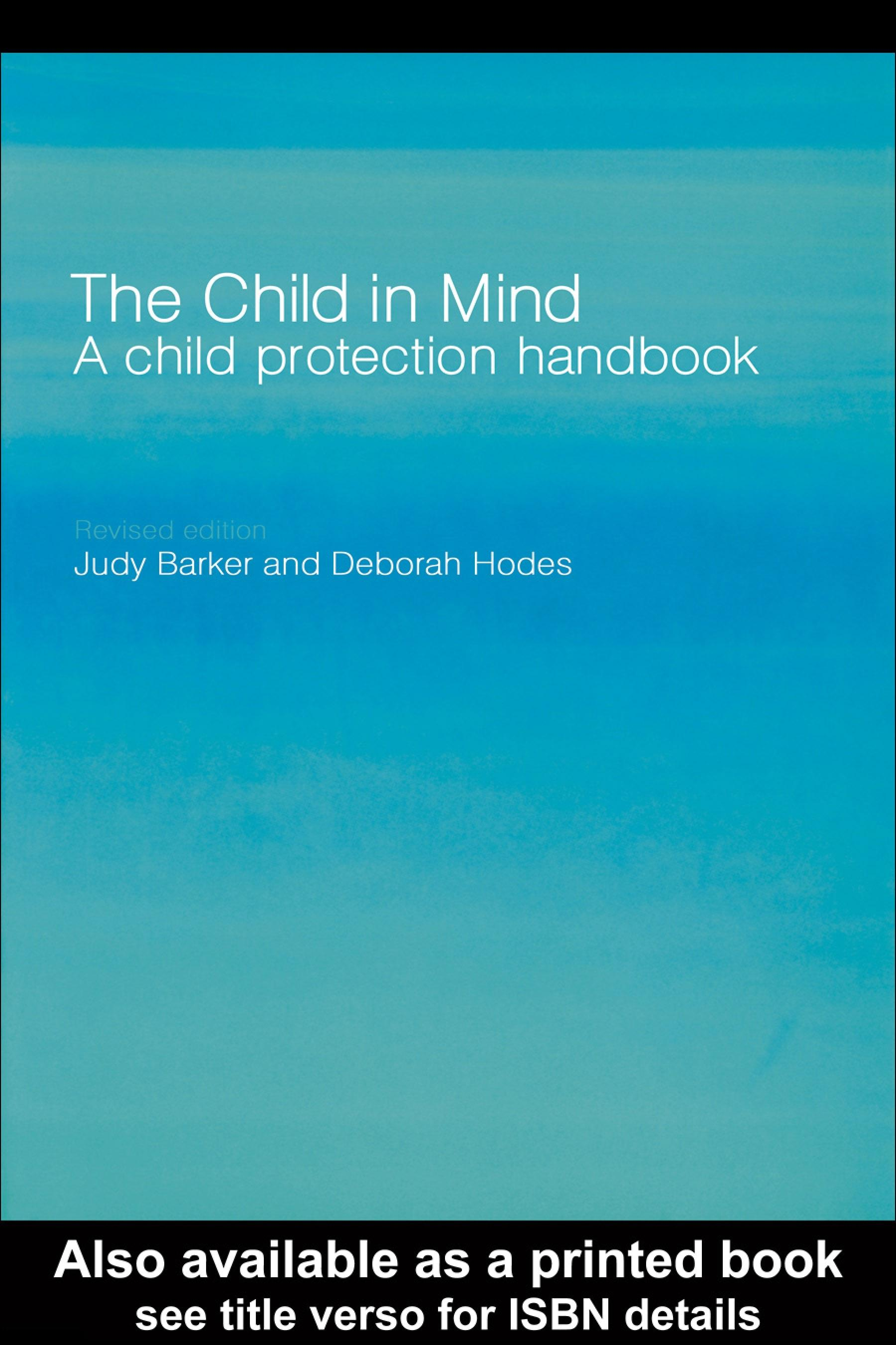 The Child in Mind: A Child Protection Handbook EB9780203299463