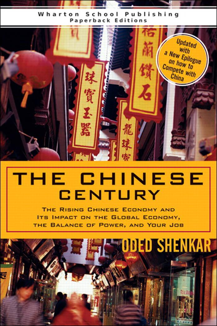 The Chinese Century: The Rising Chinese Economy and Its Impact on the Global Economy, the Balance of Power, and Your Job EB9780768668841