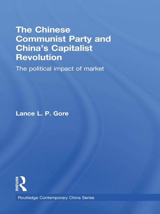 The Chinese Communist Party and China's Capitalist Revolution EB9780203838952