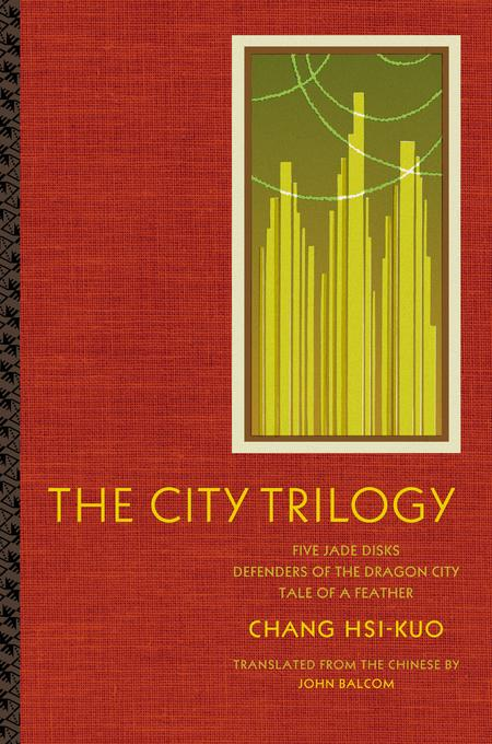 The City Trilogy: Five Jade Disks, Defenders of the Dragon City, and Tale of a Feather EB9780231502467