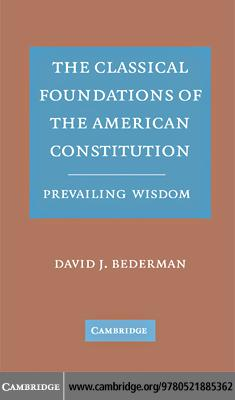 The Classical Foundations of the American Constitution EB9780511389245