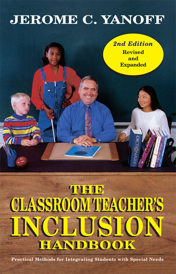 The Classroom Teacher's Inclusion Handbook: Practical Methods for Integrating Students with Special Needs