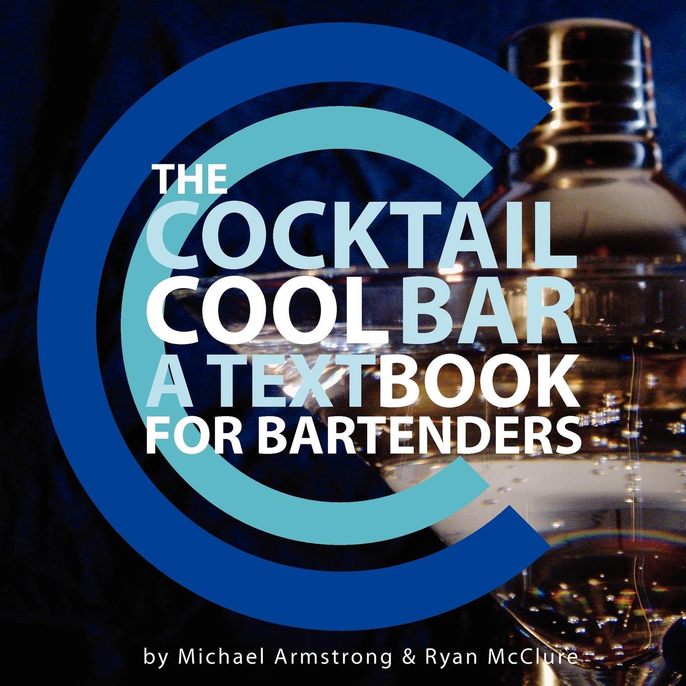 The Cocktail Cool Bar: A Textbook for Bartenders EB9780979999437