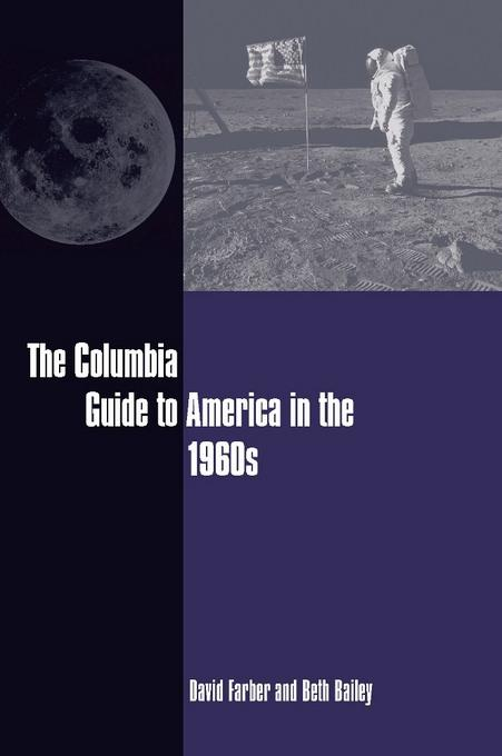 The Columbia Guide to America in the 1960s EB9780231518079