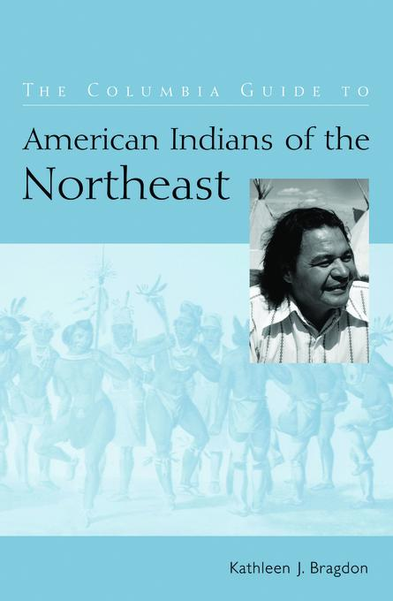 The Columbia Guide to American Indians of the Northeast EB9780231504355