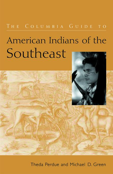 The Columbia Guide to American Indians of the Southeast EB9780231506021