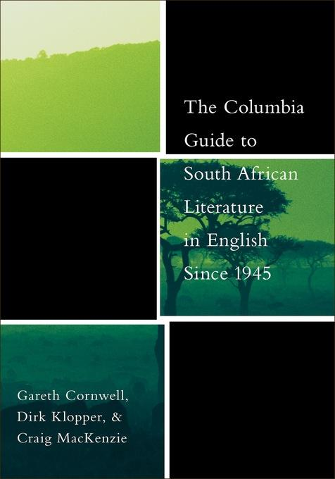 The Columbia Guide to South African Literature in English Since 1945 EB9780231503815