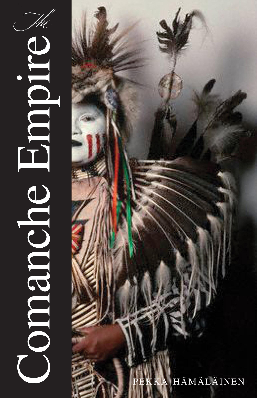 The Comanche Empire EB9780300145137