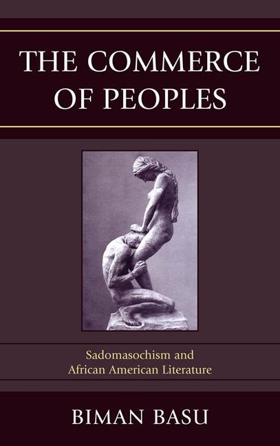 The Commerce of Peoples: Sadomasochism and African American Literature EB9780739167441