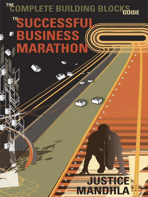The Complete Building Blocks Guide to the Successful Business Marathon EB9780620460439