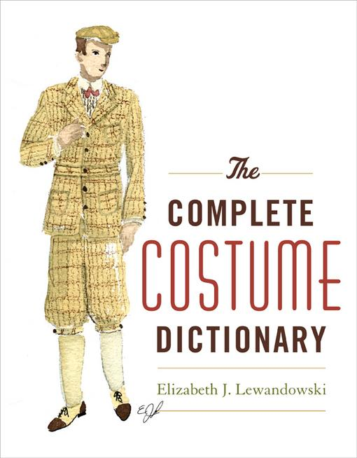 The Complete Costume Dictionary EB9780810877856