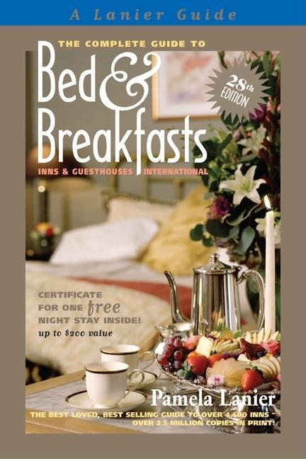 The Complete Guide to Bed and Breakfasts, Inns and Guesthouses International EB9780965406666