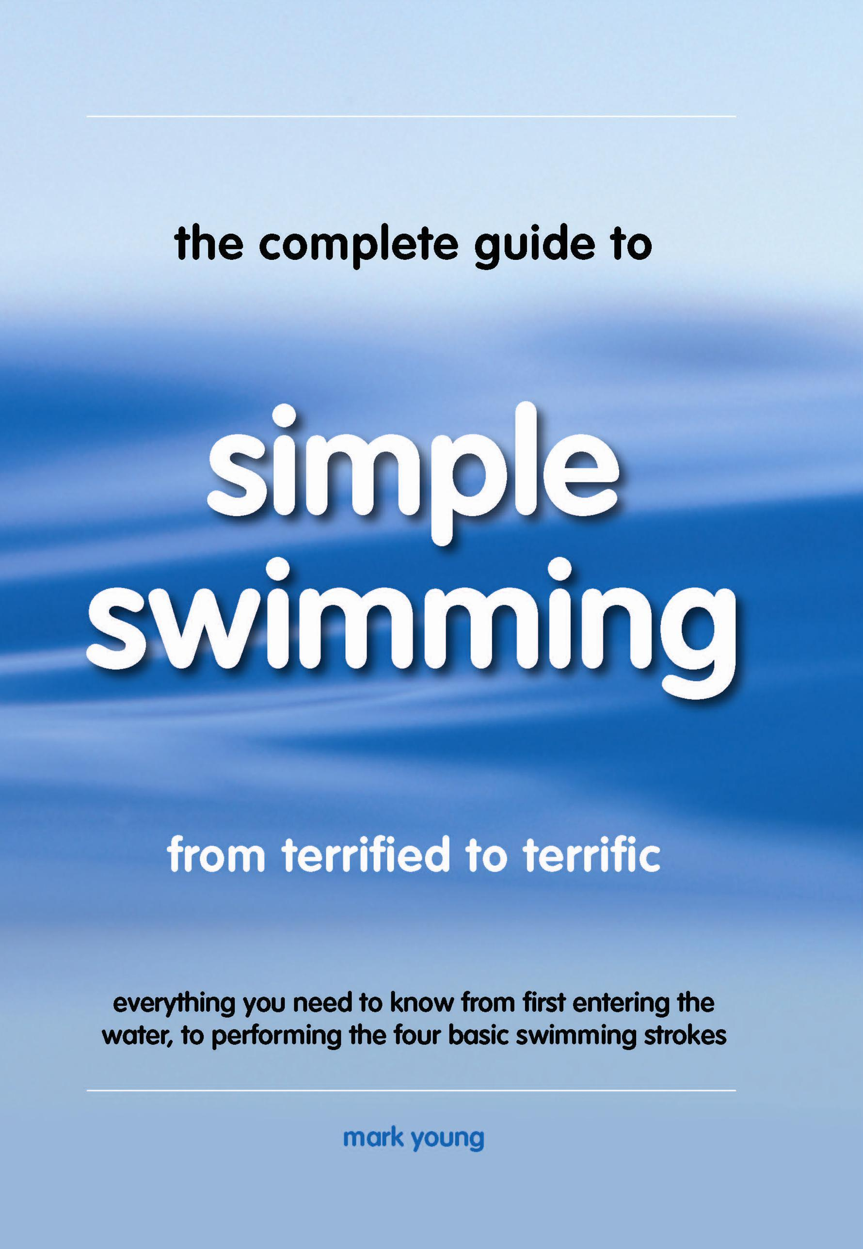 The Complete Guide to Simple Swimming EB9780956489890