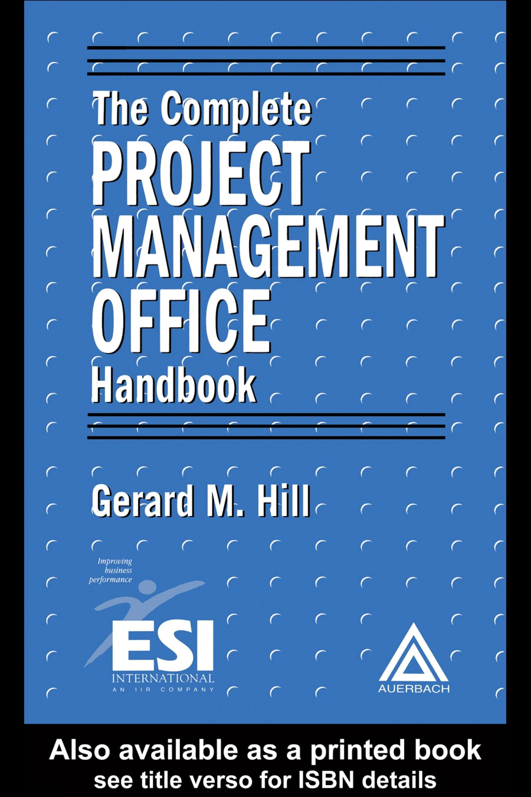 The Complete Project Management Office Handbook EB9780203312360