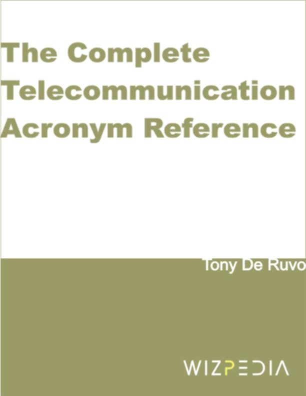 The Complete Telecommunication Acronym Reference EB9780972410816
