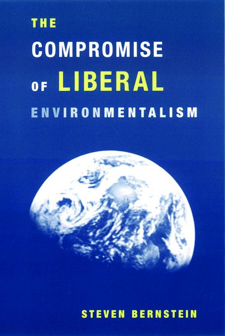 The Compromise of Liberal Environmentalism EB9780231504300
