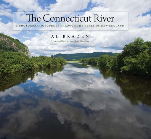 The Connecticut River: A Photographic Journey into the Heart of New England EB9780819570529