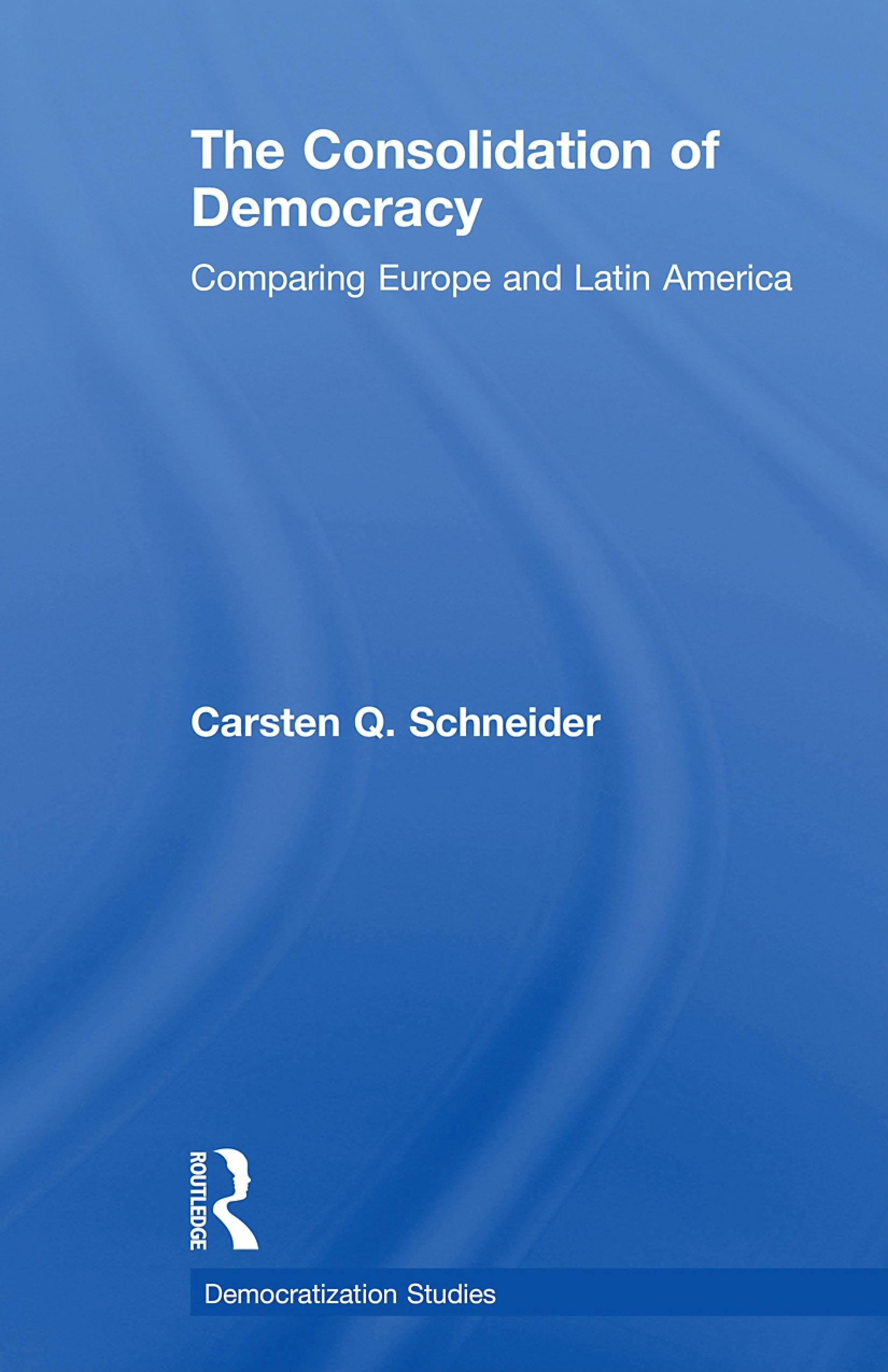 The Consolidation of Democracy: Comparing Europe and Latin America EB9780203886779