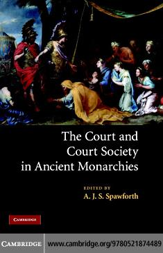 The Court and Court Society in Ancient Monarchies EB9780511352836