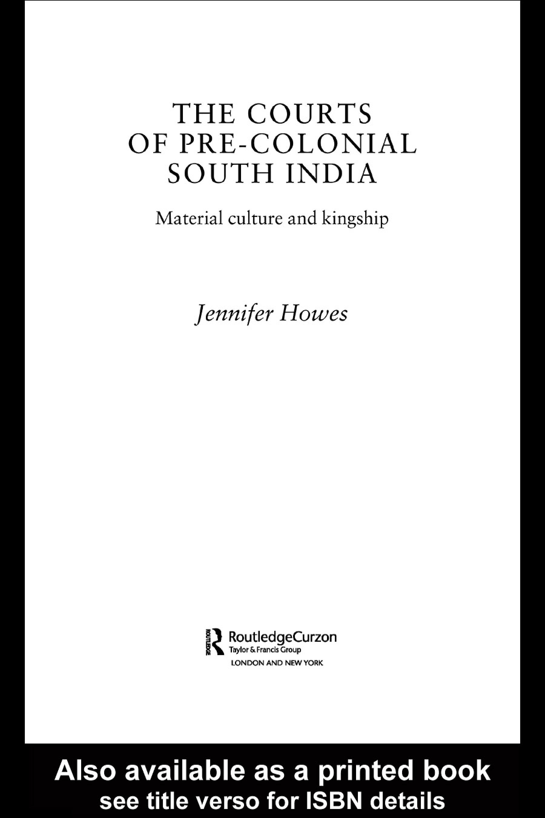 The Courts of Pre-Colonial South India: Material Culture and Kingship EB9780203221037