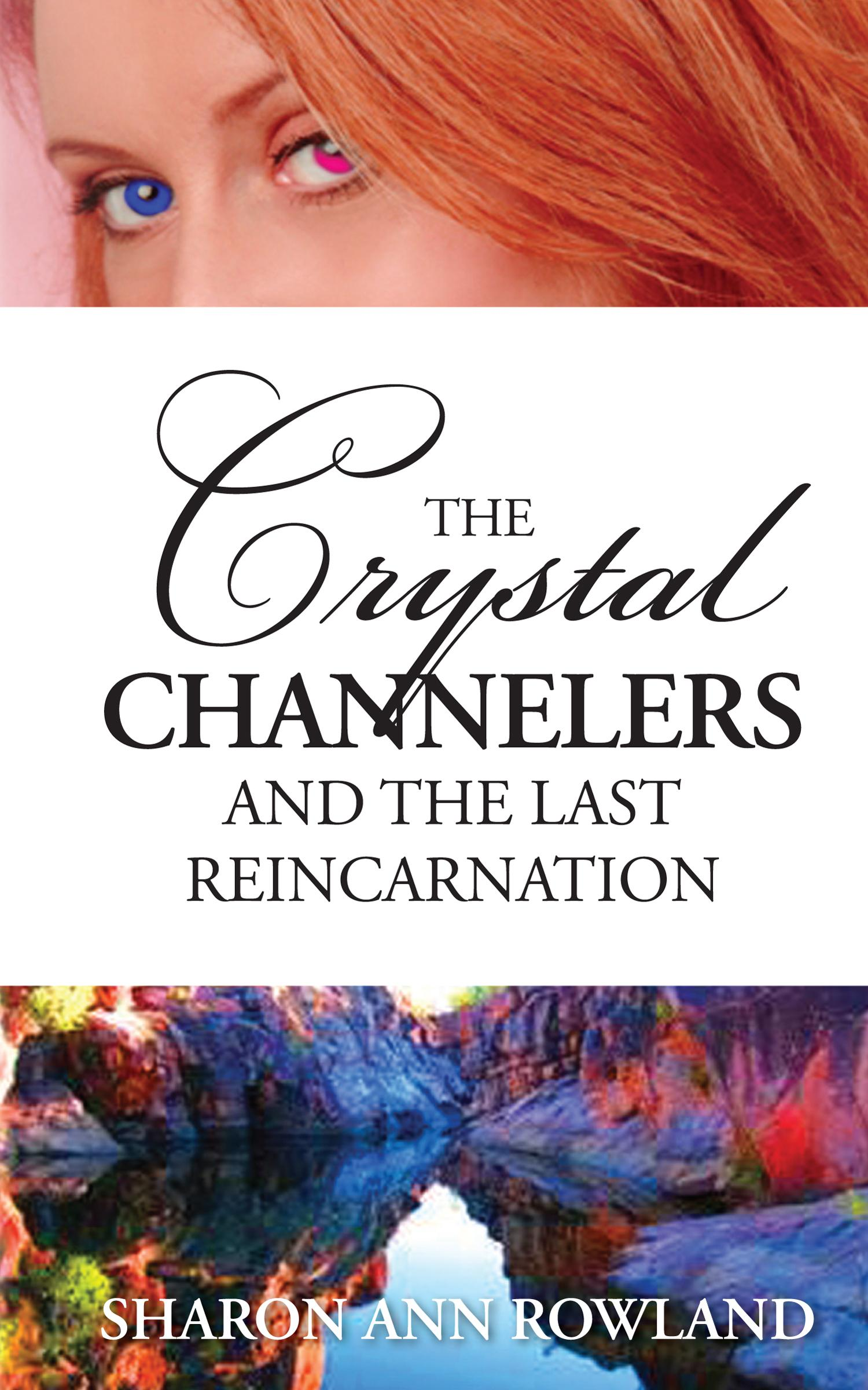 The Crystal Channelers and the Last Reincarnation EB9780987231048
