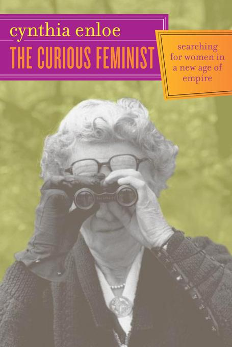 The Curious Feminist: Searching for Women in a New Age of Empire EB9780520938519