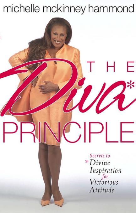 The DIVA Principle?: Secrets to Divine Inspiration for Victorious Attitude