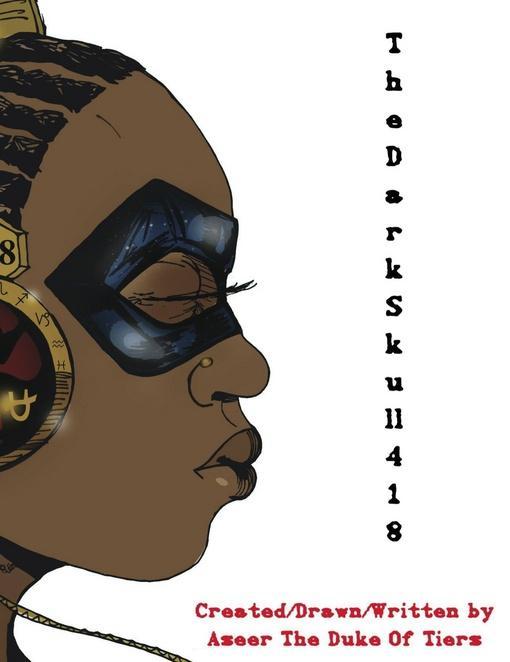 The Dark Skull 418: The World's Most Dangerous Comic Book Novel EB9780986014116