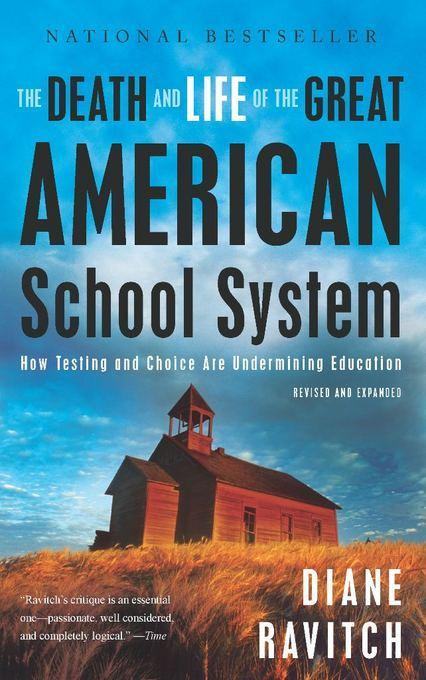 The Death and Life of the Great American School System: How Testing and Choice Are Undermining Education EB9780465028214