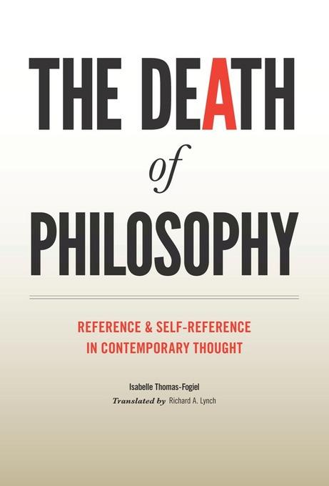 The Death of Philosophy: Reference and Self-reference in Contemporary Thought EB9780231519632