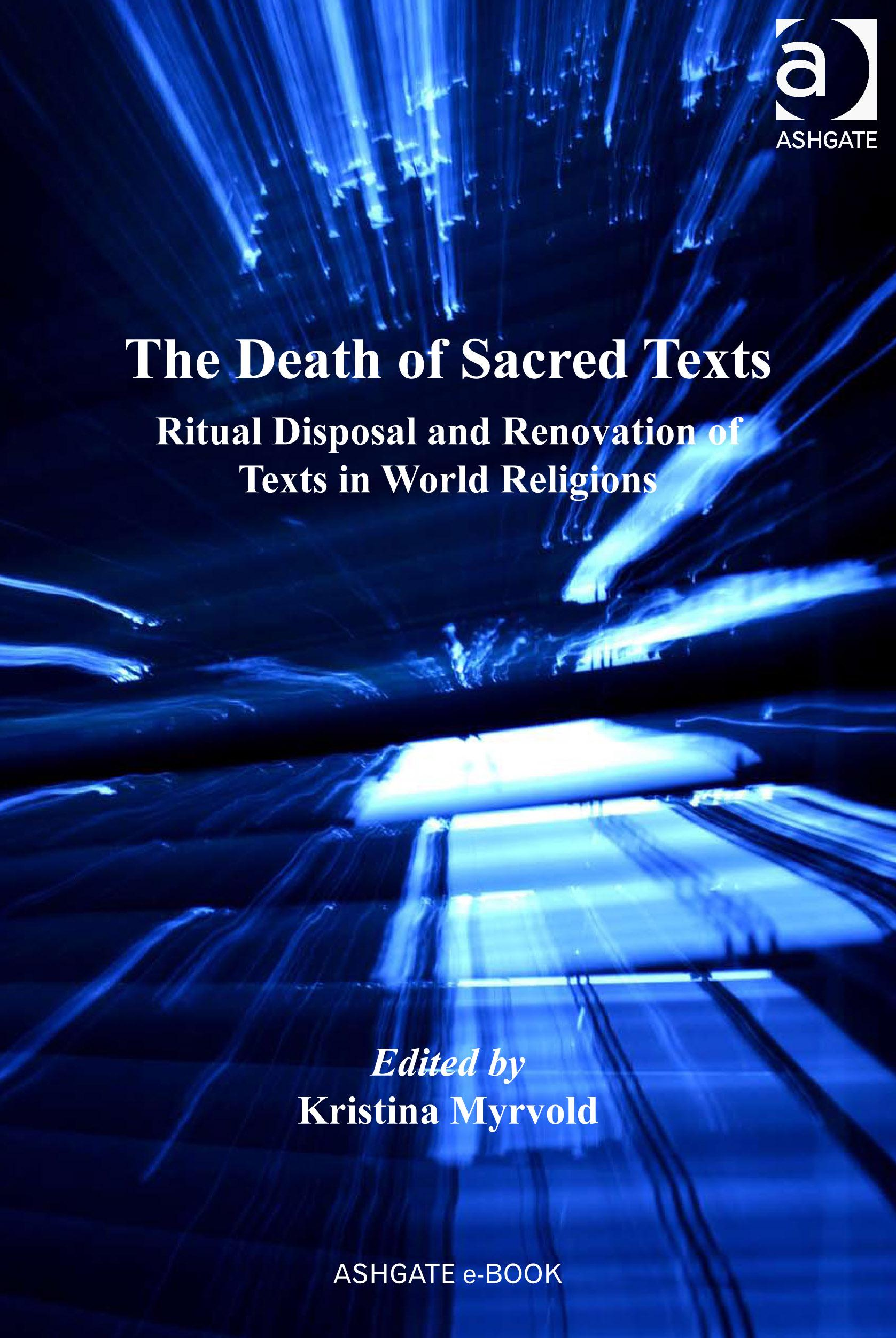 The Death of Sacred Texts: Ritual Disposal and Renovation of Texts in World Religions EB9780754696216