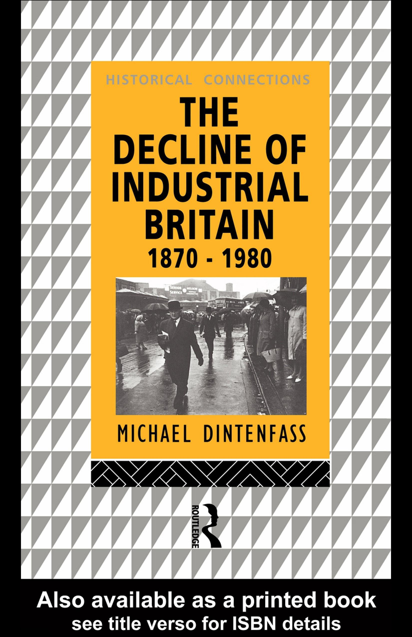 The Decline of Industrial Britain: 1870-1980 EB9780203987452