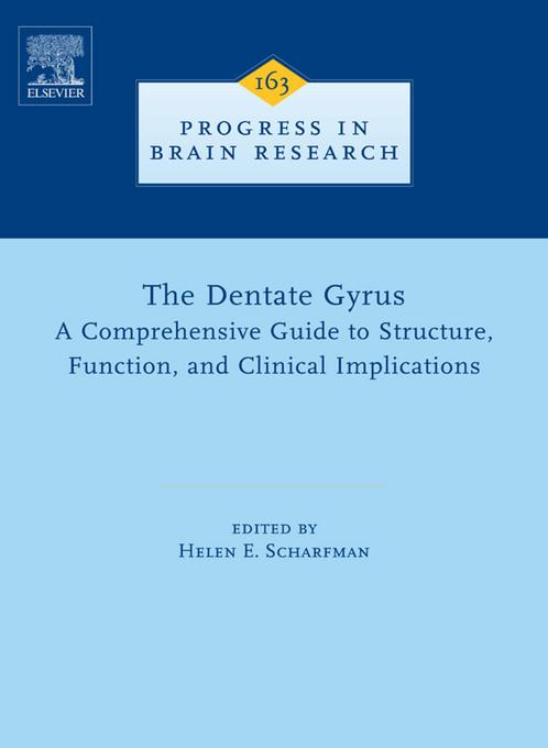 The Dentate Gyrus: A Comprehensive Guide to Structure, Function, and Clinical Implications: A Comprehensive Guide to Structure, Function, and Clinical EB9780080551753