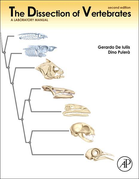 The Dissection of Vertebrates: A Laboratory Manual EB9780123785930