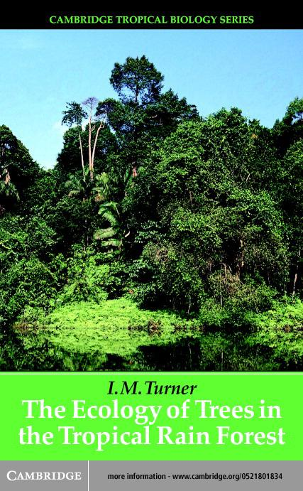 The Ecology of Trees in the Tropical Rain Forest EB9780511032424