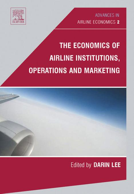 The Economics of Airline Institutions, Operations and Marketing EB9780080549347