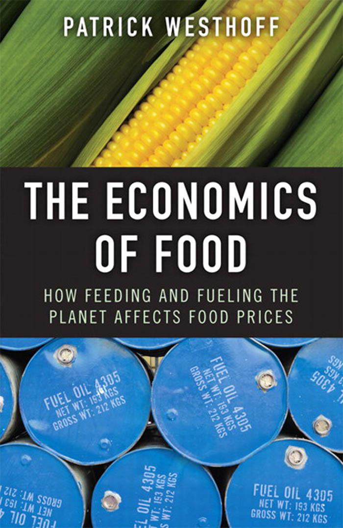The Economics of Food: How Feeding and Fueling the Planet Affects Food Prices EB9780137071470