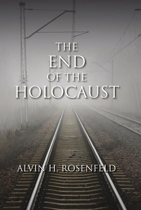 The End of the Holocaust EB9780253000927