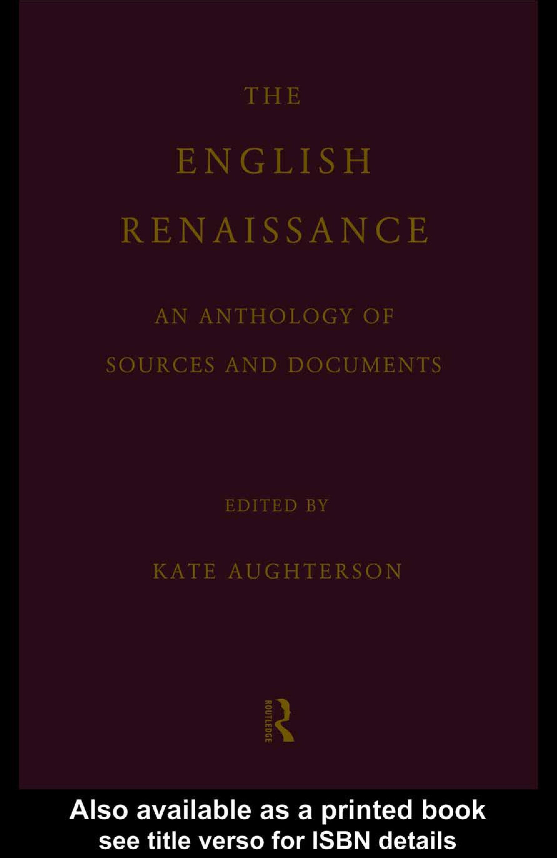 The English Renaissance: An Anthology of Sources and Documents EB9780203027974
