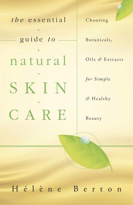 The Essential Guide to Natural Skin Care EB9780738730561