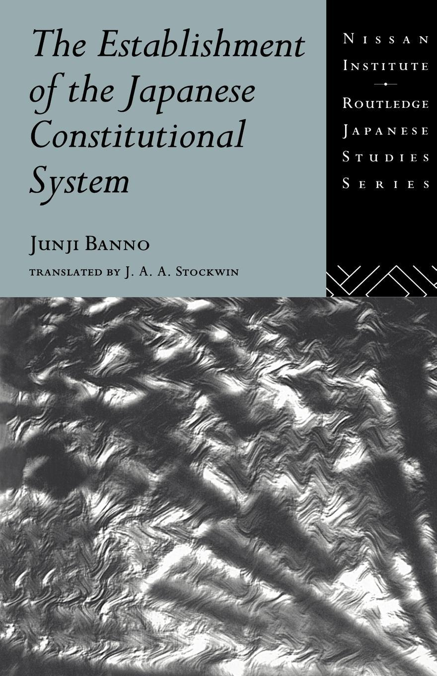 The Establishment of the Japanese Constitutional System EB9780203298824