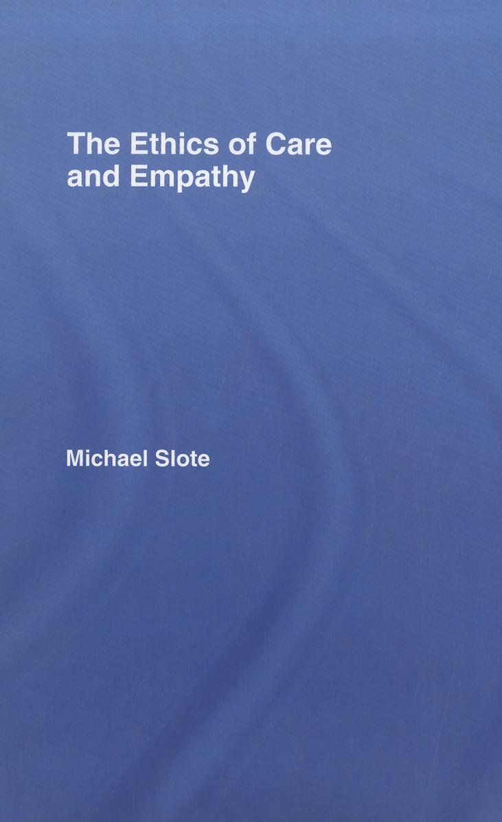 The Ethics of Care and Empathy EB9780203945735