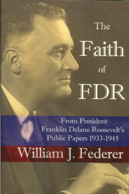The Faith of FDR -From President Franklin D. Roosevelt's Public Papers 1933-1945 EB9780977808519