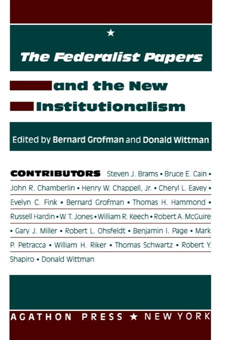 The Federalist Papers and the New Institutionalism (ebook) EB9780875862682