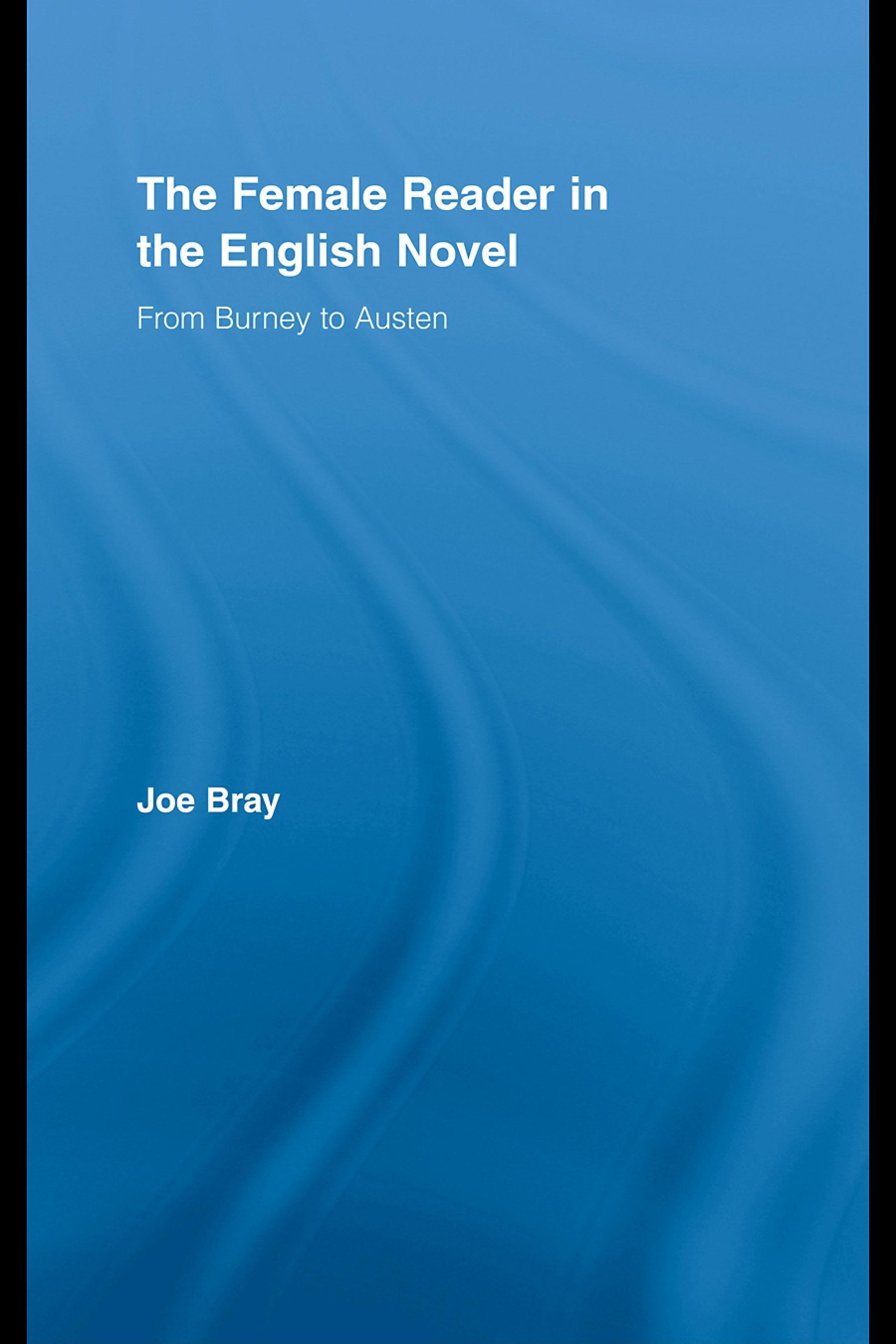 The Female Reader in the English Novel: From Burney to Austen