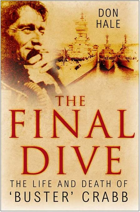 The Final Dive: The Life and Death of 'Buster' Crabb EB9780752471860