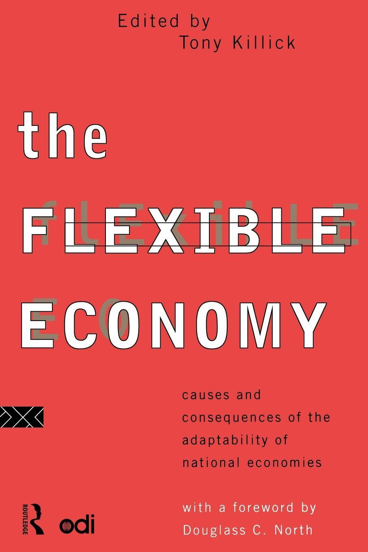 The Flexible Economy EB9780203983652